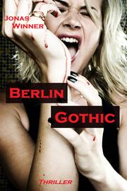 Berlin Gothic 1: Berlin Gothic