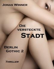 Berlin Gothic 2: Die versteckte Stadt
