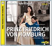 Prinz Friedrich von Homburg, wichtige Szenen im Original mit Erläuterung
