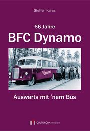 66 Jahre BFC Dynamo - Auswärts mit 'nem Bus