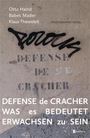 Defense de Cracher.Was es bedeutet erwachsen zu sein