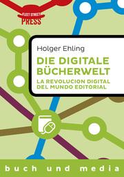Die digitale Bücherwelt / La revolución digital del mundo editorial