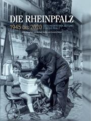 Die RHEINPFALZ 1945 bis 2020