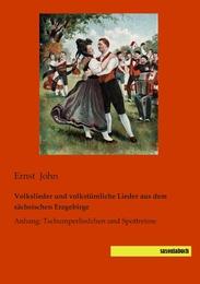 Volkslieder und volkstümliche Lieder aus dem sächsischen Erzgebirge