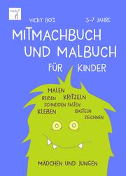 Vicky Bo's Mitmachbuch und Malbuch für Kinder - Mädchen und Jungen - Cover