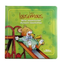 Leo Lausemaus - Meine mausestarken Mutmach-Geschichten