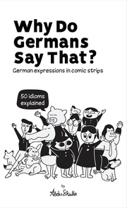Why Do Germans Say That?