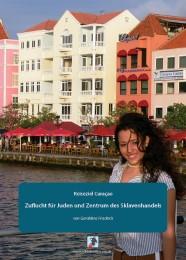 Reiseziel Curaçao: Zuflucht für Juden und Zentrum des Sklavenhandels