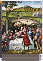 Lucas Cranach - Hofmaler und Medienstratege
