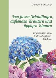 Von fiesen Schädlingen, duftenden Kräutern und üppigen Blumen - Cover