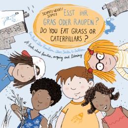 Esst ihr Gras oder Raupen?/Do you eat grass or caterpillars?