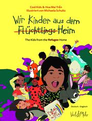 Wir Kinder aus dem (Flüchtlings)Heim/The Kids from the Refugee Home