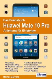 Das Praxisbuch Huawei Mate 10 Pro