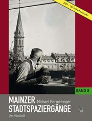 Mainzer Stadtspaziergänge - Die Neustadt