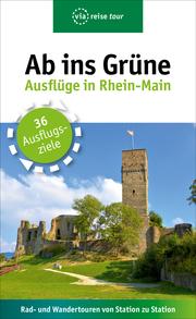 Ab ins Grüne - Ausflüge in Rhein-Main - Cover