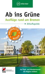 Ab ins Grüne - Ausflüge rund um Bremen - Cover