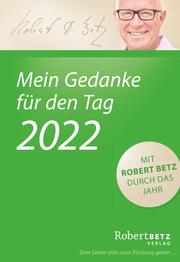 Mein Gedanke für den Tag - Abreißkalender 2022