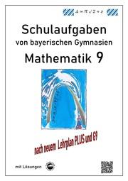 Mathematik 9 Schulaufgaben (G9, LehrplanPLUS) von bayerischen Gymnasien mit Lösungen