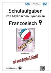 Französisch 9 Schulaufgaben (G9, LehrplanPLUS) nach À plus 1 Bd. 4 von bayerischen Gymnasien mit Lösungen