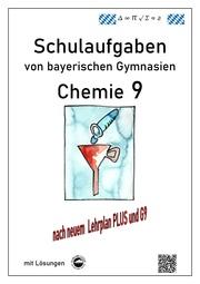 Chemie 9, Schulaufgaben (G9, LehrplanPLUS) von bayerischen Gymnasien mit Lösungen, Klasse 9