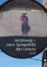 Jacobsweg - Spiegelbild meines Lebens - Cover