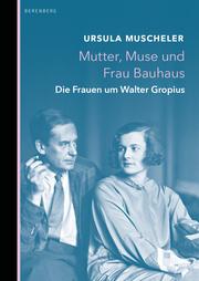 Mutter, Muse und Frau Bauhaus