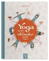 Yoga macht Kinder stark