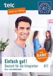 Einfach gut! Deutsch für die Integration A1.1