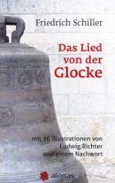 Das Lied von der Glocke: mit 16 Illustrationen von Ludwig Richter und einem Nachwort