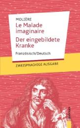 Le Malade imaginaire / Der eingebildete Kranke: Molière: Zweisprachig Französisch/Deutsch