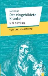 Der eingebildete Kranke: Molière: Text und Kommentar