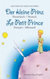Der kleine Prinz. Französisch-Deutsch: Le Petit Prince. Français-Allemand: Zweisprachig / Bilingue