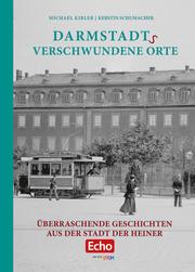 Darmstadts verschwundene Orte