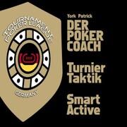 Der Poker Coach <pipe> Turnier Taktik <pipe> Smart Active