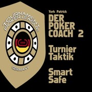 Der Poker Coach 2 <pipe> Turnier Taktik <pipe> Smart Safe