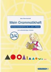 Mein Grammatikheft 3/4 - Schülerarbeitsheft für die 3. und 4. Klasse
