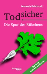 Todsicher - Die Spur des Rübchens - Cover