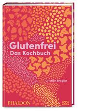 Glutenfrei - Das Kochbuch