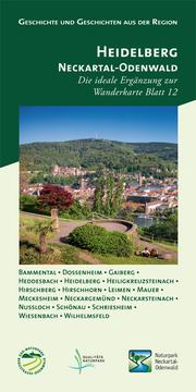 Geschichte und Geschichten aus der Region, Heidelberg - Neckartal-Odenwald