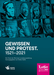 Gewissen und Protest. 1521 bis 2021