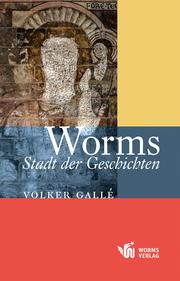Worms - Stadt der Geschichten