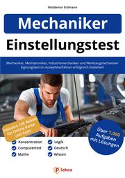 Einstellungstest Mechaniker, Mechatroniker, Industriemechaniker & Werkzeugmechaniker