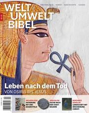 Welt und Umwelt der Bibel / Leben nach dem Tod