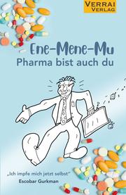 Ene-Mene-Mu Pharma bist auch du