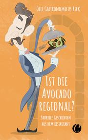 Ist die Avocado regional? Skurrile Geschichten aus dem Restaurant - Cover