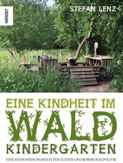 Eine Kindheit im Waldkindergarten