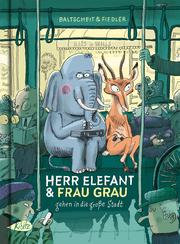 Herr Elefant und Frau Grau gehen in die große Stadt