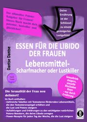 Essen für die Libido der Frauen: Lebensmittel-Scharfmacher oder Lustkiller