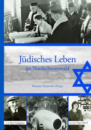 Jüdisches Leben im Nordschwarzwald