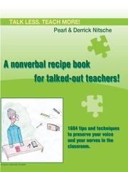 Talk less. Teach more! A nonverbal recipe book for talked-out teachers!